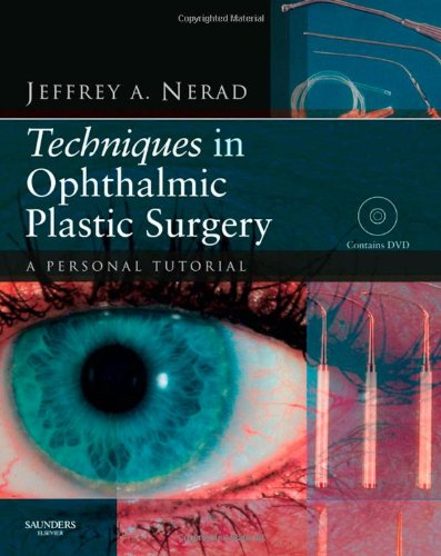 Techniques in Ophthalmic Plastic Surgery with DVD: A Personal Tutorial, 1e (Book & DVD)