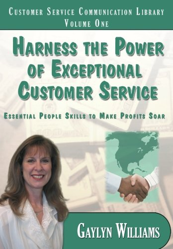 Harness the Power of Exceptional Customer Service: Essential People Skills to Make Profits Soar (Customer Service Communication Library, Band 1)