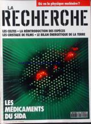 RECHERCHE (LA) [No 241] du 01/03/1992 - OU VA LA PHYSIQUE NUCLEAIRE - LES CELTES - LA REINTRODUCTION DES ESPECES - LES CRISTAUX DE FILMS - LE BILAN ENERGETIQUE DE A TERRE - LES MEDICAMENTS DU SIDA. par Collectif