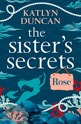 The Sisters' Secrets: Rose by [Duncan, Katlyn]
