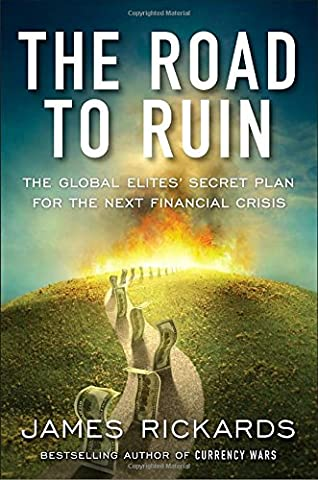 The Road To - The Road to Ruin: The Global Elites'