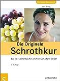 Die Originale Schrothkur: Das altbewŠhrte Naturheilverfahren nach Johann Schroth ( 28. September 2011 )