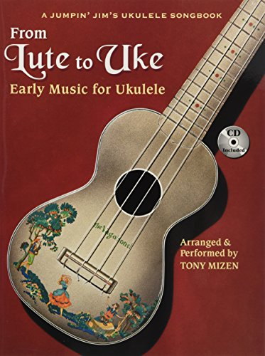 From Lute To Uke: Noten, CD für Ukulele (A Jumpin Jim's Ukulele Songbook)