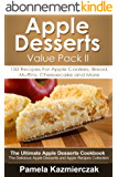 Apple Desserts Value Pack II - 150 Recipes For Apple Cookies, Bread, Muffins, Cheesecake and More (The Ultimate Apple Desserts Cookbook - The Delicious ... Recipes Collection 11) (English Edition)