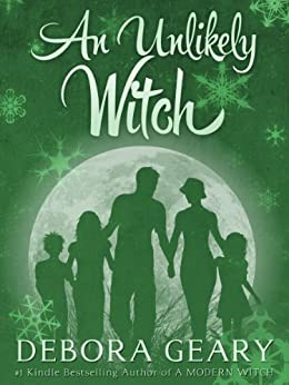 An Unlikely Witch (Witch Central Series: Book 2) by [Geary, Debora]