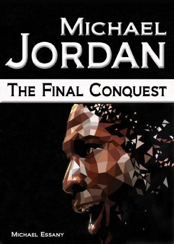 Michael Jordan: The Final Conquest (English Edition)