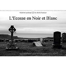 L'Ecosse En Noir Et Blanc 2018: Un Regard En Noir Et Blanc Sur L'ecosse