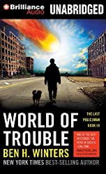 World of Trouble (The Last Policeman) by Ben H. Winters (2014-07-15)