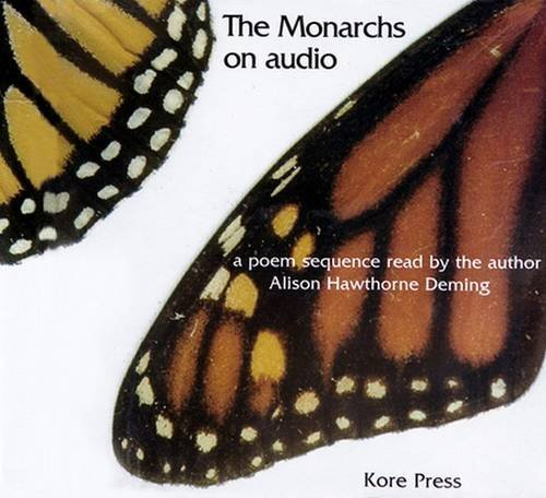 The Monarchs on Audio: A Poem Sequence por Alison Hawthorne-Deming