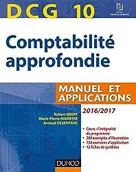 DCG 10 - Comptabilité approfondie 2016/2017 - 7e éd. : Manuel et applications (DCG 10 - Comptabilité approfondie - DCG 10)
