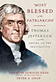 """""""Most Blessed of the Patriarchs"""": Thomas Jefferson and the Empire of the Imagination by Annette Gordon-Reed front cover"""