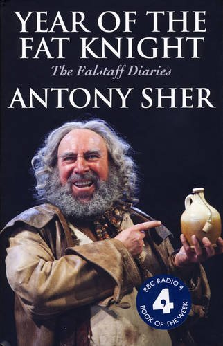 Year of the Fat Knight: The Falstaff Diaries by Antony Sher (April 30, 2015) Hardcover