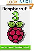 #7: Raspberry Pi 3: The Ultimate Beginner's Guide! (Raspberry Pi 3)