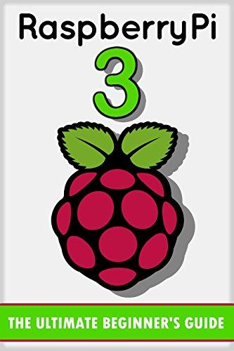 Raspberry Pi 3: The Ultimate Beginner's Guide! (Raspberry Pi 3) (English Edition) por Andrew Johansen