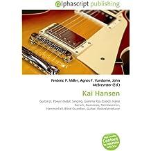 Kai Hansen: Guitarist, Power metal, Singing, Gamma Ray (band), Hansi Kürsch, Avantasia, Stormwarrior, HammerFall, Blind Guardian, Guitar, Record producer