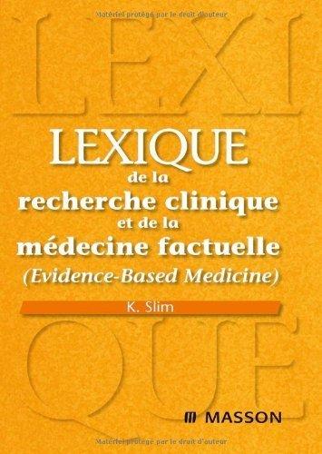 Lexique de la recherche clinique et de la médecine factuelle (Evidence-Based Medicine) de Karem Slim (9 janvier 2008) Broché