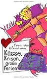 Küsse, Krisen, große Ferien, aus der Reihe Freche Mädchen - freche Bücher