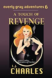 a Touch of Revenge (Romantic Mystery - book 6): The Everly Gray Adventures (English Edition)