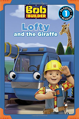bob-the-builder-lofty-and-the-giraffe-passport-to-reading-level-1