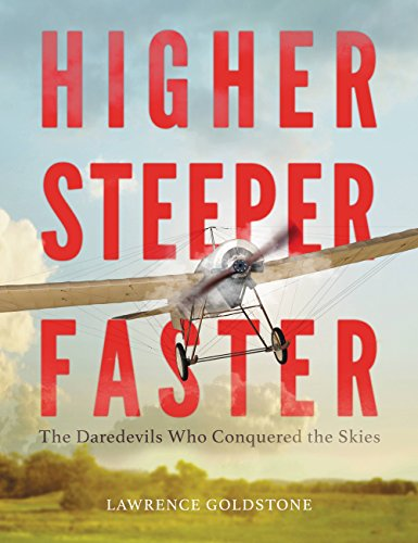 Como Descargar El Utorrent Higher, Steeper, Faster: The Daredevils Who Conquered the Skies PDF Español