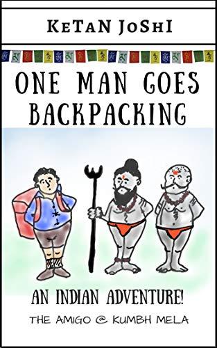 One Man Goes to Backpacking Ketan Joshi