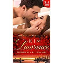 The Gold Collection: Bedded By A Billionaire by Kim Lawrence (2016-06-02)