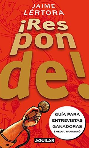 ¡Responde!: Guía para entrevistas ganadoras (Spanish Edition)