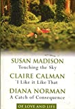 Of Love and Life: Reader's Digest 3 in 1 - Touching the Sky - Susan Madison, I Like it Like That - Claire Calman, A Catch of Consequence - Diana Norman bei Amazon kaufen