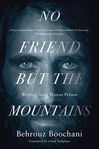 No Friend But the Mountains: Writing from Manus Prison (English Edition) por Behrouz Boochani