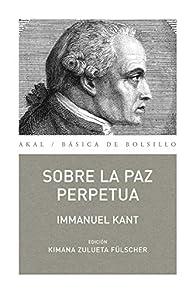 Sobre la paz perpetua par Immanuel Kant