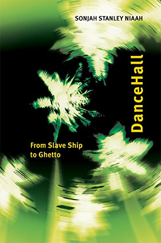Dancehall: From Slave Ship to Ghetto (African and Diasporic Cultural Studies)
