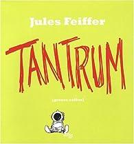 Tantrum : Grosse colère par Jules Feiffer