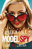 Jessica Cole: Model Spy: Code Red Lipstick (Jessica Cole: Model Spy Series Book 1)