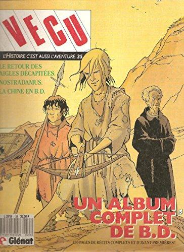 Vécu, L\'Histoire c\'est aussi l\'aventure nr.35: Le retour des aigles décapitées / Nostradamus / La Chine en B.D.