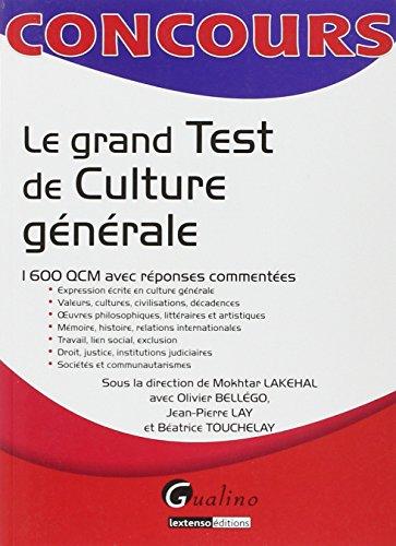 Le grand test de culture générale : 1600 QCM avec réponses commentées