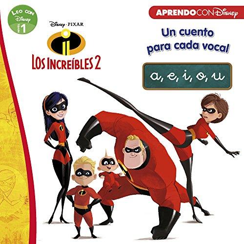 Los Increíbles 2. Un cuento para cada vocal: a, e, i, o, u (Leo con Disney Nivel 1)