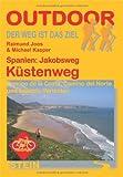 Spanien: Jakobsweg - Küstenweg; Camino de la Costa, Camino del Norte und beliebte Varianten - Raimund Joos