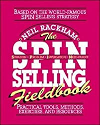 [(The SPIN Selling Fieldbook : Practical Tools, Methods, Exercises, and Resources)] [By (author) Neil Rackham] published on (June, 1996)