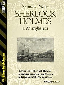 Sherlock Holmes e Margherita (Sherlockiana) di [Nava, Samuele]