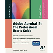 Acrobat 5: A User Guide for Professionals (Book with CD-ROM): The Professional User's Guide (Professional Design Series)
