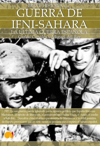 Breve historia de la Guerra de Ifni-Sáhara por CARLOS CANALES