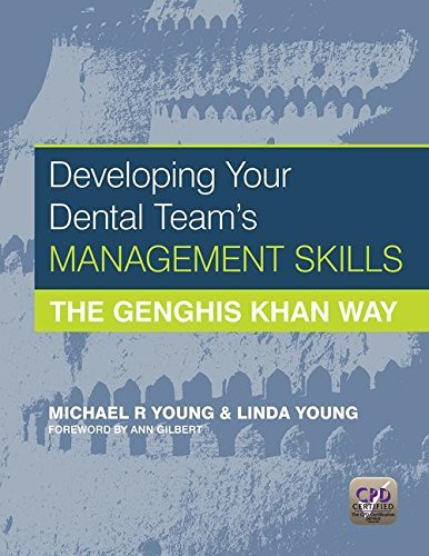 Developing Your Dental Team's Management Skills: The Genghis Khan Way by Michael R. Young (2013-07-28)