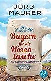 Bayern für die Hosentasche: Was Reiseführer verschweigen (Fischer Taschenbibliothek) - Jörg Maurer