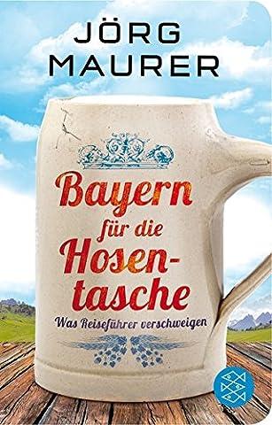 Bayern für die Hosentasche: Was Reiseführer verschweigen (Trachten Deutschland)
