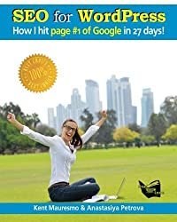 SEO for WordPress: How I Hit Page #1 of Google In 27 days! (Volume 3) by Kent Mauresmo (2015-12-30)