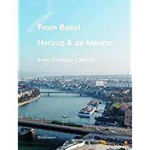 From Basel - Herzog & de Meuron (The Local Roots of a Global Su)