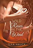 Wild Roses in the Wind (Roses of Louisville Reihe 3)