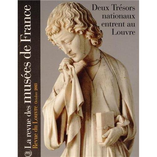 La revue des musées de France, N° 4, octobre 2013 : Deux Trésors nationaux entrent au Louvre