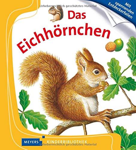 Meyers kleine Kinderbibliothek: Das Eichhornchen