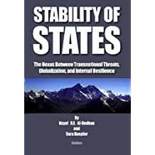 Stability of States: The Nexus Between Transnational Threats, Globalization & Internal Resilience by SARA KUEPFER (7-Dec-2007) Paperback